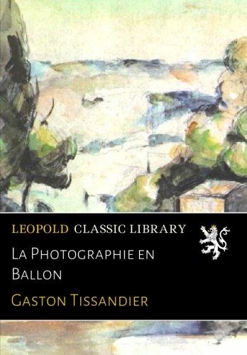 La Photographie en Ballon par Gaston Tissandier