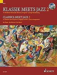 Klassik meets Jazz: 14 berühmte klassische Themen, Original + jazzige Bearbeitung. Vol. 2. Klavier. Ausgabe mit CD.