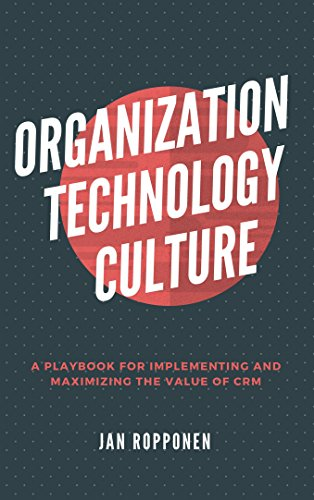 Organization technology culture a playbook for implementing and organization technology culture a playbook for implementing and maximizing the value of crm fandeluxe Gallery