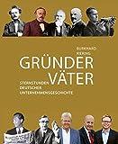 GRÜNDERVÄTER: Sternstunden deutscher Unternehmensgeschichte