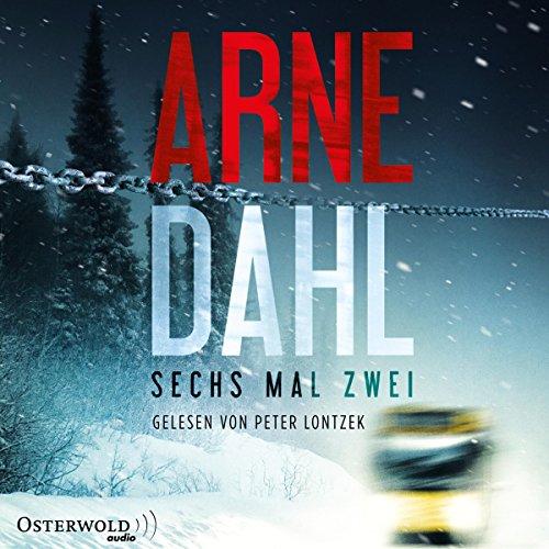 Buchseite und Rezensionen zu 'Sechs mal zwei (Berger und Blom 2)' von Arne Dahl