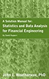 A Solution Manual for: Statistics and Data Analysis for Financial Engineering by David Ruppert (English Edition)