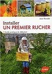 Installer un premier rucher : Guide p...
