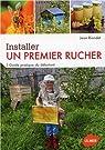 Installer un premier rucher - Guide pratique du débutant par Riondet