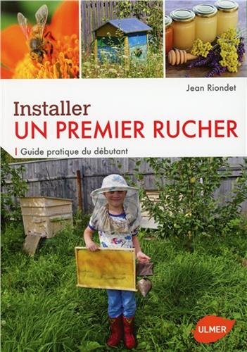 Installer un premier rucher - Guide pratique du dbutant