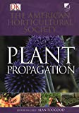 #3: American Horticultural Society Plant Propagation (American Horticultural Society Practical Guides)