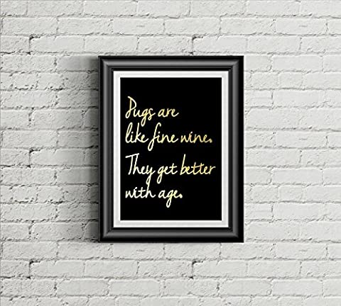 Pug are like fine wine gold foil print - pug art print - dog gold foil art print - Modern Home Decor Living Room Art Fancy Poster