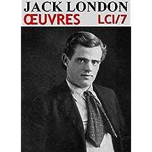 Jack London - Oeuvres: lci-7 (95 titres) (lci-eBooks)