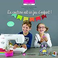 La couture est un jeu d'enfant ! par Elodie Bouyer