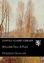 William Tell: A Play