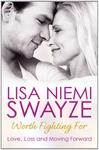 Worth Fighting For: Love, Loss and Moving Forward par Lisa Niemi Swayze