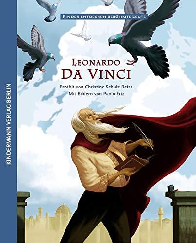 Die geheimnisvolle Welt des Leonardo da Vinci (Kinder entdecken berühmte Leute)