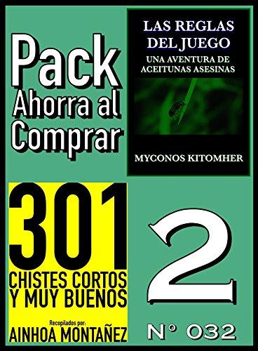 Pack Ahorra al Comprar 2 (Nº 032): 301 Chistes cortos y muy buenos & Las reglas del juego por Ainhoa Montañez
