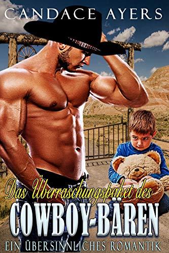 Das Überraschungspaket des Cowboy-Bären: Ein Übersinnliches Romantik (Die Cowboy Bären 3)