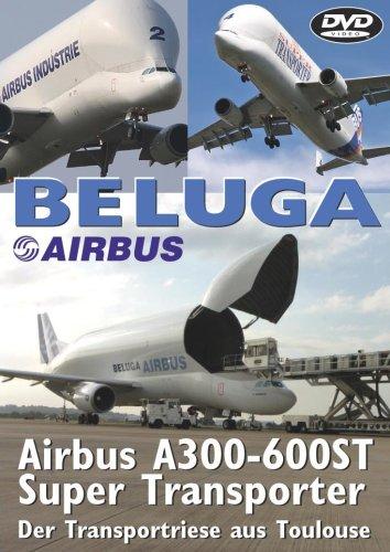 Airbus Beluga A300-600ST Super Transporter [Alemania] [DVD]
