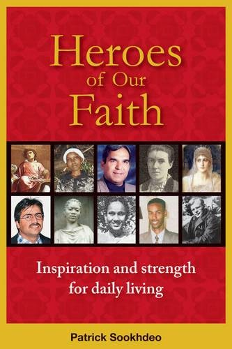Heroes of Our Faith: Inspiration and Strength for Daily Living por Patrick Sookhdeo