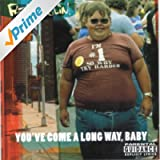 You've Come a Long Way Baby [Explicit]