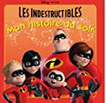 Les indestructibles, MON HISTOIRE DU...
