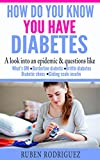 Blood Sugar: How do you know you have Diabetes: A look into an epidemic & questions like What's DM, Borderline Diabetes, Brittle diabetes, Diabetic shoes, Sliding scale insulin (English Edition)