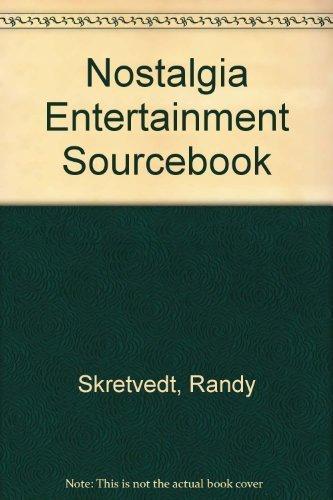 Read PDF Nostalgia Entertainment Sourcebook: The Complete Resource