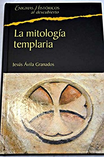 La mitología templaria: los conceptos esotéricos de la Orden del Temple