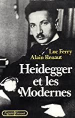 Heidegger et les modernes de Alain Renaut
