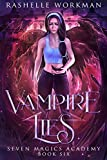 Vampire Lies: An Original Vampire Fairy Tale Reimagining (Seven Magics Academy Book 6) (English Edition)