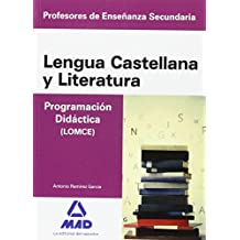 Cuerpo de Profesores de Enseñanza Secundaria. Lengua Castellana y Literatura. Programación Didáctica - 9788490939994