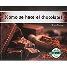 ¿cómo Se Hace El Chocolate? (How Is Chocolate Made?) (Spanish