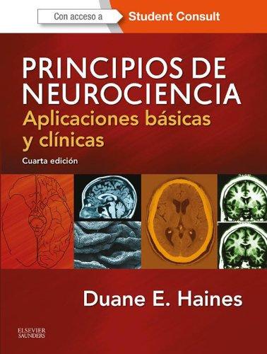Principios de Neurociencia: Aplicaciones básicas y clínicas por Duane E. Haines