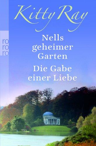 Nells geheimer Garten. Die Gabe einer Liebe