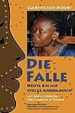 Die Falle: - heute bin ich stolze Afrikanerin