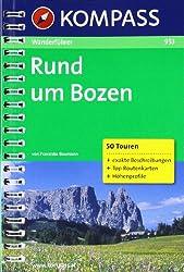 Rund um Bozen: Wanderführer mit Top-Routenkarten und Höhenprofilen.