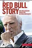 Die Red Bull-Story: Der unglaubliche Erfolg des Dietrich Mateschitz