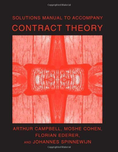 Solutions Manual to Accompany Contract Theory (MIT Press) by Arthur Campbell (2007-07-20)