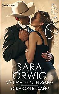 Víctima de su engaño; Boda con engaño par Sara Orwig