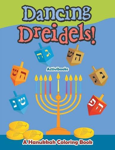 Dancing Dreidels! A Hanukkah Coloring Book