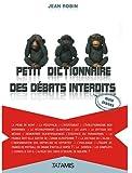Image de Petit dictionnaire des débats interdits (mais légaux)