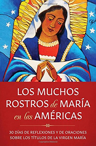 LOS MUCHOS ROSTROS DE MARIA EN