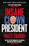 Insane Clown President: Dispatches from the American Circus