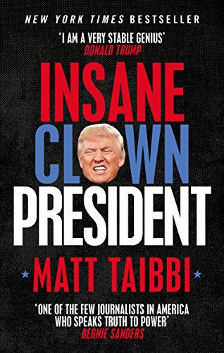 Insane Clown President: Dispatches from the American Circus (English Edition)