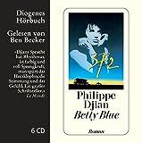 Betty Blue (Diogenes Hörbuch) - Philippe Djian