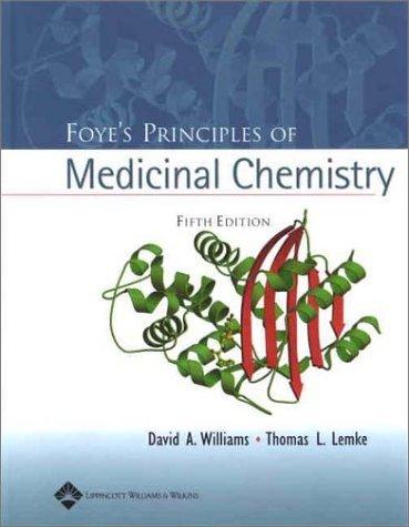Foye's Principles of Medicinal Chemistry 5th Edition by Williams, David A., Foye, William O., Lemke, Thomas L. (2002) Hardcover