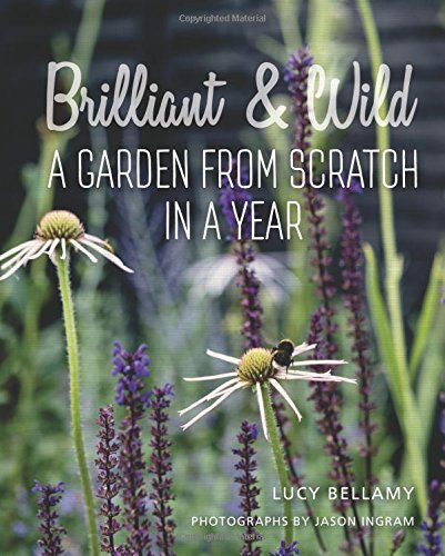Brilliant and Wild: A Garden fro...