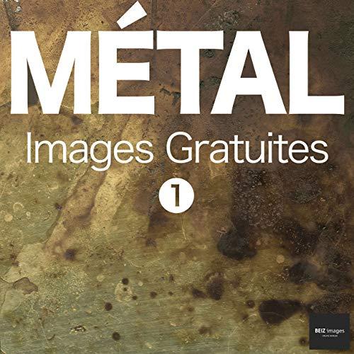 Couverture du livre MÉTAL Images Gratuites 1  BEIZ images - Photos Gratuites