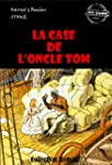 La Case de l'Oncle Tom: �dition int�g...
