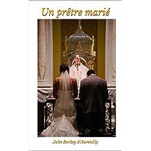 Un prêtre marié (French Edition)