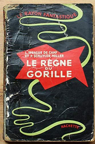 Le règne du gorille- le rayon fantastique
