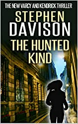 THE HUNTED KIND - a crime thriller mystery novel (Varcy and Kendrick Book 3)