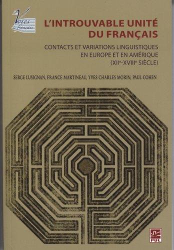 L'introuvable unité du français : Contacts et variations linguistiques en Europe et en Amérique (XIIe-XVIIIe siècle)